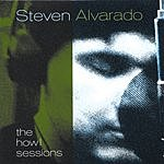 Steven Alvarado The Howl Sessions