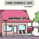 Jerry Skinner Hard Scrabble Cafe