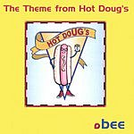 Bee The Theme From Hot Doug's