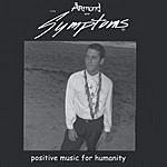 Armand & The Symptoms Positive Music For Humanity