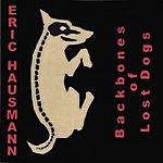 Eric Hausmann Backbones Of Lost Dogs