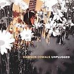 Dawson Cowals Unplugged