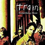 Train Something More