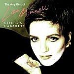 Liza Minnelli Life Is A Cabaret!: The Very Best Of Liza Minnelli