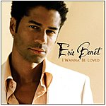 Eric Benét I Wanna Be Loved
