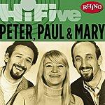 Peter, Paul & Mary Rhino Hi-Five: Peter, Paul & Mary