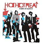 Hot Hot Heat Middle Of Nowhere (Maxi-Single)