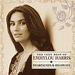 Emmylou Harris Heartaches & Highways: The Very Best Of Emmylou Harris (Remastered)