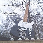 James Wesley Haymer Field Recordings