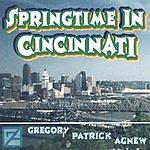 Gregory Patrick Agnew Springtime In Cincinnati