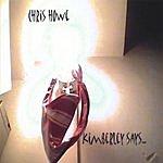Chris Howe Kimberley Says...