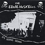 The Eddie Haskells It's Going Down