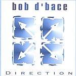 Bob D'Bace Direction