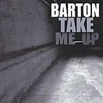 Barton Take Me Up