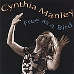 Cynthia Manley Free As A Bird