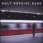Holt Hopkins Band This Train Stop