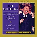 Bill Gaither Favorite Homecoming Songs and Performances: It Is No Secret