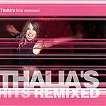 Thalía Thalia's Hits Remixed