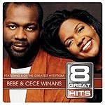BeBe Winans 8 Great Hits: Bebe & Cece Winans