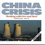 China Crisis Working With Fire And Steel