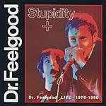Dr. Feelgood Stupidity (Live)