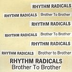 Rhythm Radicals Brother To Brother