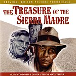 Max Steiner The Treasure Of The Sierra Madre: Original Score (Expanded Edition)