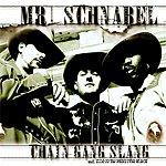 Mr. Schnabel Chain Gang Slang 5-inch