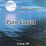 Robin Kroupa Pure Liquid