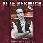 Pete Berwick Only Bleeding