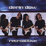 Derin Dow Retroactive