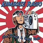 Kamikaze Radio Sex, Drugs & Sushi Rolls