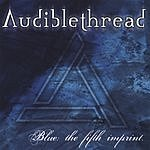 Audiblethread Blue: The Fifth Imprint