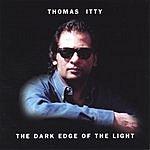 Thomas Itty The Dark Edge Of The Light