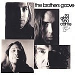 The Brothers Groove So Glad You came