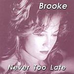 Brooke Wilkes Never Too Late