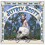 Jeffrey Scott Last Rites For A Dying Heart