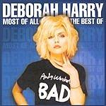 Debbie Harry Most Of All: The Best Of Deborah Harry