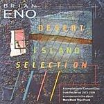 Brian Eno Desert Island Selection