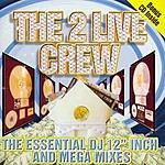 2 Live Crew The Essential DJ 12-inch & Mega Mixes (Edited) (Bonus CD)