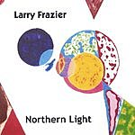 Larry Frazier Northern Light