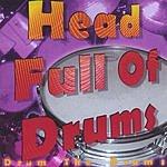 Head Full Of Drums Drum The Drums