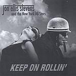 Jon Ellis Stevens & The New York All Stars Keep On Rollin'