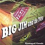 Big Jim & The Twins Damaged Goods