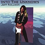 Jeff Kollman Into The Unknown