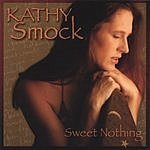 Kathy Smock Sweet Nothing