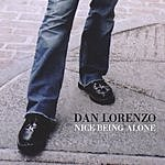 Dan Lorenzo Nice Being Alone