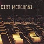 Dirt Merchant Bad News Travels Fast
