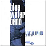 Blue Water Band Live At Union