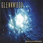 Glennwood Swim To The Surface